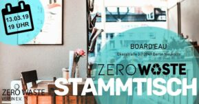 Zero Waste Stammtisch Berlin im März