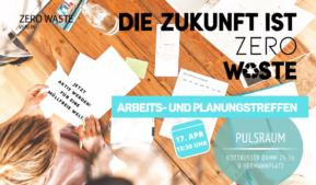 Die Zukunft ist Zero Waste – Arbeits- und Planungstreffen im April
