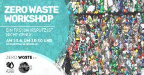 Zero Waste Workshop – ein Frühjahrsputz ist nicht genug