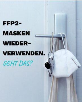 FFP2-Masken wiederverwenden, geht das?